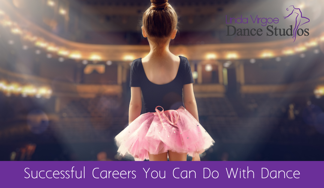 Successful Careers You Can Do With Dance